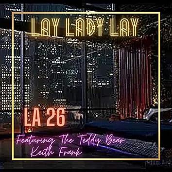 Lay Lady Lay (feat. The Teddy Bear Keith Frank)
