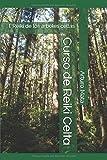Curso de Reiki Celta: I. Reiki de los árboles celtas (Libros Yutaka)