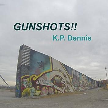 Gunshots!!