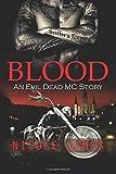 Blood: An Evil Dead MC Story (The Evil Dead MC Series) (Volume 7)