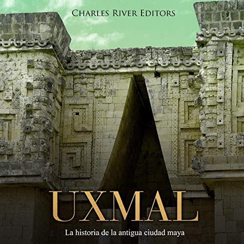 Uxmal Audiobook By Charles River Editors cover art