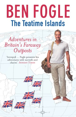 The Teatime Islands: Adventures in Britain's Faraway Outposts (English Edition)