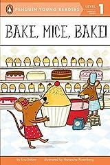 Bake, Mice, Bake! (Penguin Young Readers, Level 1) Paperback