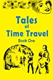 Tales of Time Travel - Book One: Seven Short Science Fiction Stories