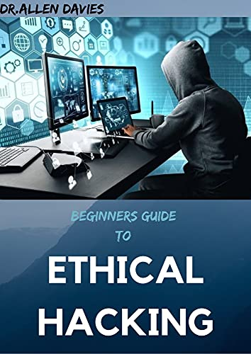 BEGINNERS GUIDE TO ETHICAL HACKING: Step By Step Guide to become an Expert at Next Gen Penetration Testing. (English Edition)