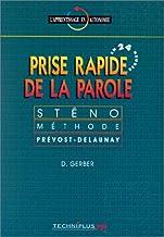 Prise rapide de la parole : Sténo méthode Prévost-Delaunay (L'apprentissage en autonomie)