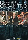 Deep Blue Organ Trio - Goin' to Town, Live at the Green Mill