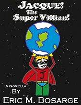 Jacque! The Super Villain!