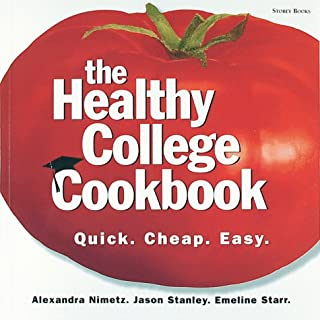The Healthy College Cookbook: Quick. Cheap. Easy.