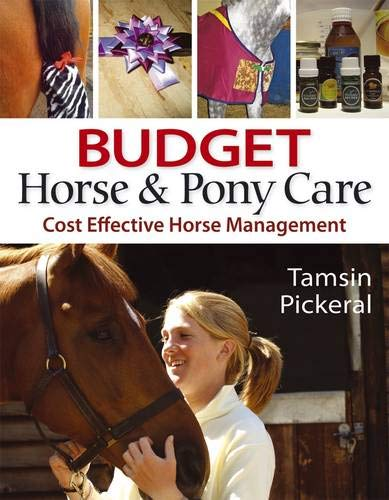 Budget Horse & Pony Care: Cost Effective Horse Management