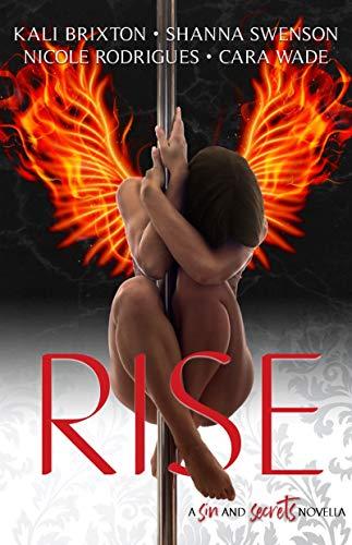 RISE: A Prequel Novella (Sin and Secrets) by [Cara Wade, Nicole Rodrigues, Shanna Swenson, Kali Brixton]