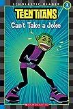 Teen Titans Can't Take a Joke (Scholastic Readers)