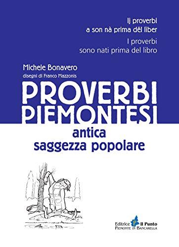Proverbi piemontesi. Antica saggezza popolare