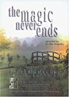 The Magic Never Ends: The Life and Work of C.S. Lewis [DVD]