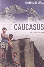 By Thomas de Waal - The Caucasus: An Introduction (8.10.2010)