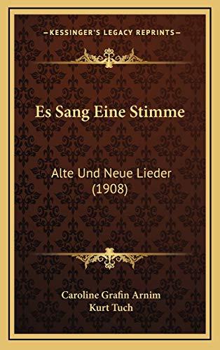 Es Sang Eine Stimme: Alte Und Neue Lieder (1908)