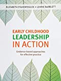 Early Childhood Leadership in Action: Evidence-based approaches for effective practice