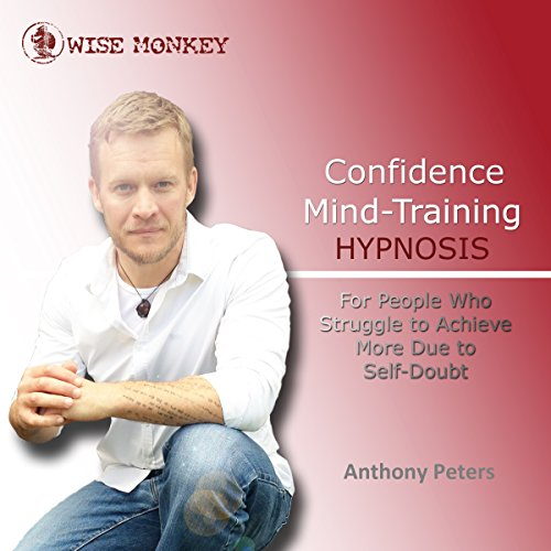 Confidence Mind-Training Hypnosis audiobook cover art