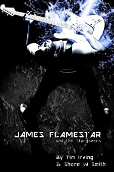 James Flamestar and the Stargazers by [Shane W. Smith, Tim Irving]