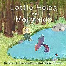 Lottie Helps the Mermaids (Lottie Learns)