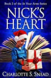Nick's Heart (In Your Arms Series Book 2)