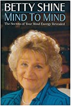Mind To Mind The Secrets of Your Mind Energy Revealed
