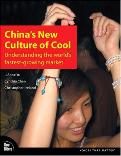 China's New Culture of Cool: Understanding the Worlds Fastest-growing Market