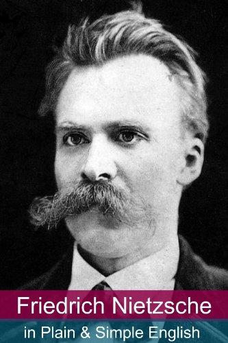 Friedrich Nietzsche in Plain and Simple English