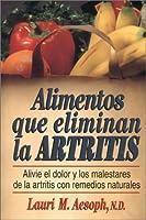 Alimentos Que Eliminan La Artritis: How to Eat Away Arthritis 0130804231 Book Cover