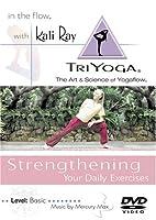 Kali Ray Tri-Yoga: Strengthening [DVD]