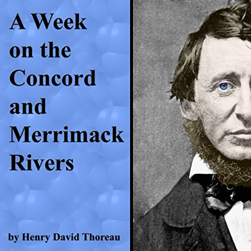 A Week on the Concord and Merrimack Rivers Audiobook By Henry David Thoreau cover art