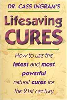 Life-Saving Cures: How to Use the Latest and Most Powerful Cures