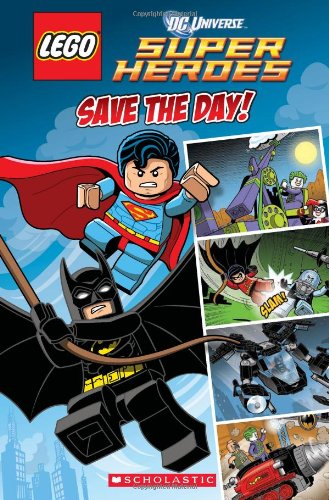 Save the Day (Lego DC Superheroes: Comic Reader) (Lego Dc Universe Superheroes)