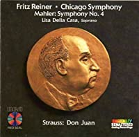 Mahler: Symphony No. 4 / Richard Strauss: Don Juan - Fritz Reiner & Chicago Symphony (recorded 1954) by Lisa Della Casa