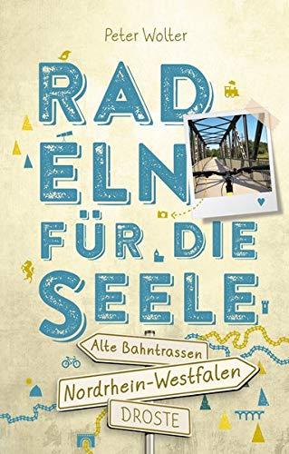 Nordrhein-Westfalen – Alte Bahntrassen Radeln für die Seele: Wohfühltouren