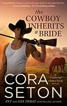 The Cowboy Inherits a Bride (Cowboys of Chance Creek Book 0) by [Cora Seton]