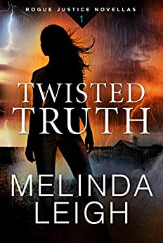 Twisted Truth (Rogue Justice Novella Book 1) by [Melinda Leigh]