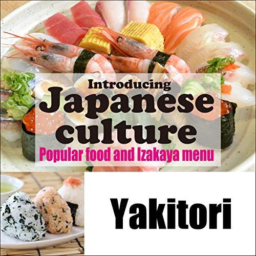 『Introducing Japanese culture -Popular food and Izakaya menu- Yakitori』のカバーアート