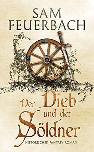 Der Dieb und der Söldner: Die Gaukler-Chroniken Band 1