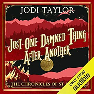 Just One Damned Thing After Another     The Chronicles of St Mary's, Book 1              By:                                                                                                                                 Jodi Taylor                               Narrated by:                                                                                                                                 Zara Ramm                      Length: 9 hrs and 30 mins     3,306 ratings     Overall 4.4