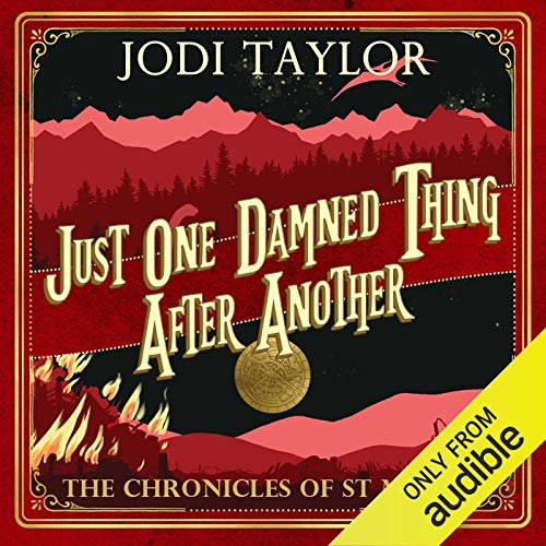 Just One Damned Thing After Another     The Chronicles of St Mary's, Book 1              Written by:                                                                                                                                 Jodi Taylor                               Narrated by:                                                                                                                                 Zara Ramm                      Length: 9 hrs and 30 mins     69 ratings     Overall 4.3