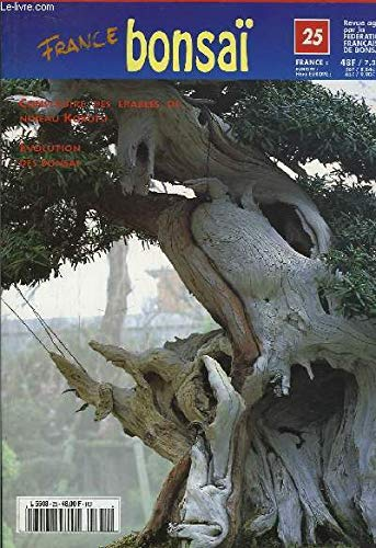 France Bonsaï n°25 : Construire des érables de niveau Kokufu, par Ishii. M. Ishii chez Mistral. Pius Notter récompensé, par Fr. Jeker. Murata. Evolution des Bonsaï...