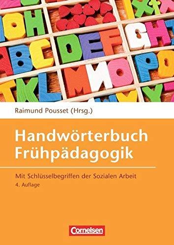 Handwörterbuch Frühpädagogik (4., erweiterte Auflage): Mit Schlüsselbegriffen der Sozialen Arbeit. Buch