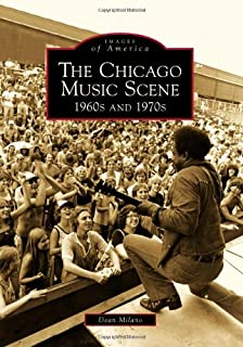 The Chicago Music Scene: 1960s and 1970s