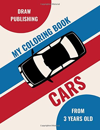 My coloring book - Cars: For Boys and Girls - 50 designs to color - From 3 years old