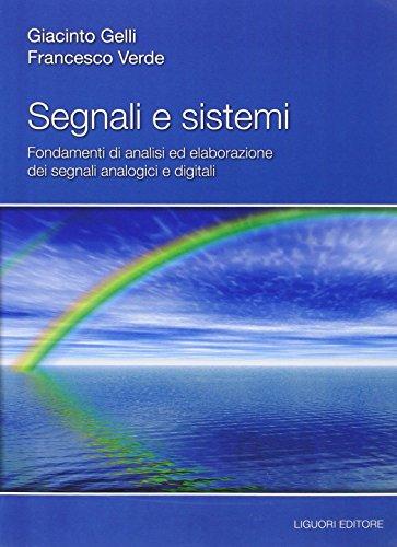 Segnali e sistemi. Fondamenti di analisi ed elaborazione dei segnali analogici e digitali