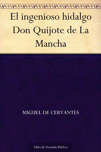 El Ingenioso Hidalgo Don Quijote De La Mancha Edición De La Biblioteca Virtual Miguel De Cervantes Spanish Edition Ebook Cervantes Miguel De Kindle Store