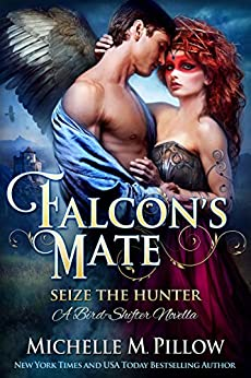 Falcon's Mate: A Bird-Shifter Novella (Seize the Hunter Book 1) by [Michelle M. Pillow]