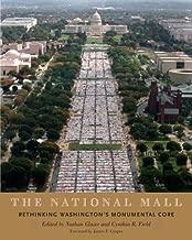The National Mall: Rethinking Washington's Monumental Core
