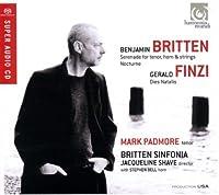 ブリテン:セレナードop.31 他, フィンジ:クリスマスop.8 (Britten: Serenade for Tenor, Horn & Strings, Nocturne, Finzi: Dies Natalis / Mark Padmore, Britten Sinfonia, Jacqeline Shave, Stephen Bell) [SACD Hybrid] [輸入盤]